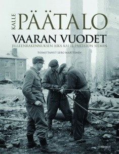 Vaaran vuodet : jälleenrakennuksen aika Kalle Päätalon silmin, Kalle Päätalo