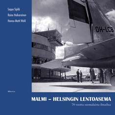 Malmi - Helsingin lentoasema : 70 vuotta suomalaista ilmailua, Seppo Sipilä