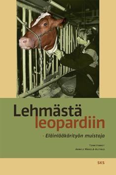 Lehmästä leopardiin : eläinlääkärityön muistoja, Anneli Mäkelä-Alitalo