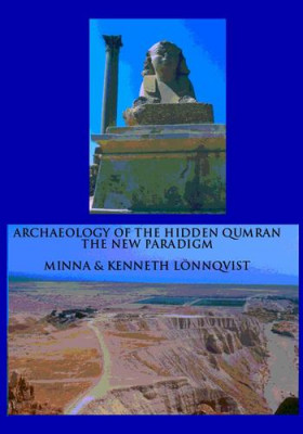 Archaeology of the hidden Qumran : the new paradigm, Minna Lönnqvist
