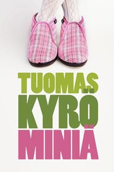 Miniä, Tuomas Kyrö