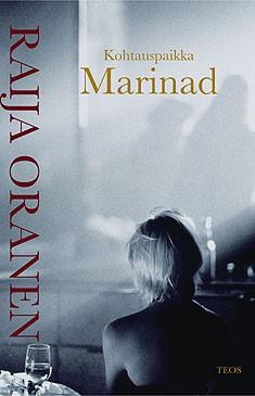 Kohtauspaikka Marinad, Raija Oranen