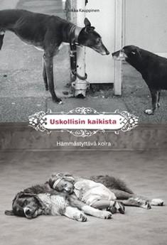Uskollisin kaikista : hämmästyttävä koira, Jukka Kauppinen