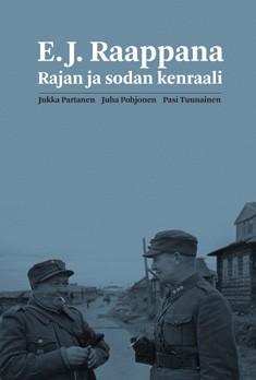 E. J. Raappana : rajan ja sodan kenraali, Jukka Partanen