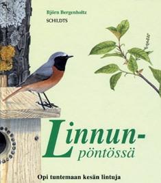 Linnunpöntössä : opi tuntemaan kesän lintuja, Björn Bergenholtz