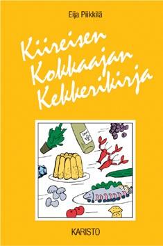 Kiireisen kokkaajan kekkerikirja, Eija Piikkilä