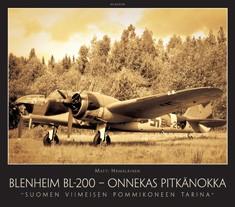 Blenheim BL-200 - onnekas pitkänokka : Suomen viimeisen pommikoneen tarina, Matti Hämäläinen
