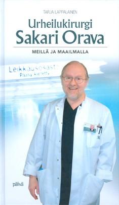 Urheilukirurgi Sakari Orava : meillä ja maailmalla, Tarja Lappalainen