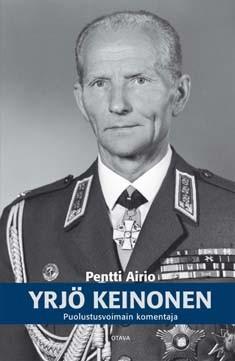 Yrjö Keinonen : puolustusvoimain komentaja, Pentti Airio