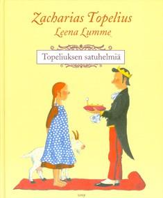 Topeliuksen satuhelmiä, Zacharias Topelius