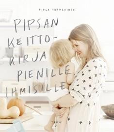 Pipsan keittokirja pienille ihmisille, Pipsa Hurmerinta