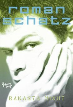 Rakasta minut, Roman Schatz