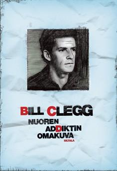 Nuoren addiktin omakuva, Bill Clegg