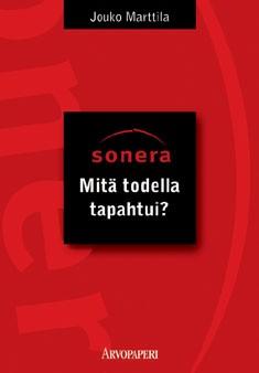 Sonera : mitä todella tapahtui?, Jouko Marttila