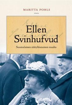 Ellen Svinhufvud : suomalainen säätyläisnainen maalta, Maritta Pohls