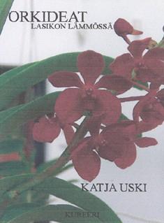 Orkideat lasikon lämmössä, Katja Uski