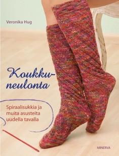 Koukkuneulonta : spiraalisukkia ja muita asusteita uudella tavalla, Veronika Hug