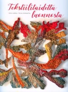 Tekstiilitaidetta luonnosta, Teija Isohauta