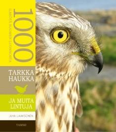 Tarkka haukka ja muita lintuja, Juha Laaksonen