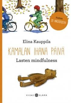 Kamalan ihana päivä : lasten mindfulness, Elina Kauppila