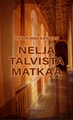 Neljä talvista matkaa : esseekokoelma, Rax Rinnekangas
