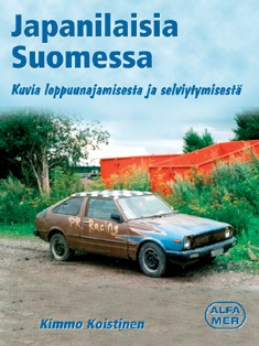 Japanilaisia Suomessa : kuvia loppuunajamisesta ja selviytymisestä, Kimmo Koistinen