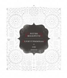 Lyhytproosaa, Peter Mickwitz