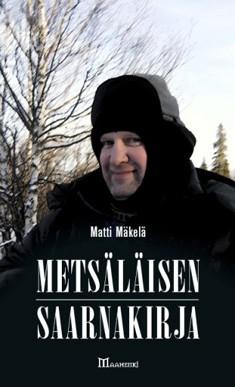 Metsäläisen saarnakirja, Matti Mäkelä