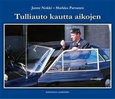 Tulliauto kautta aikojen, Janne Nokki