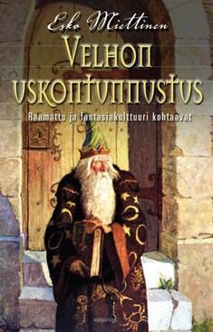 Velhon uskontunnustus : Raamattu ja fantasiakulttuuri kohtaavat, Esko Miettinen