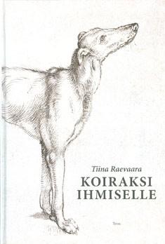 Koiraksi ihmiselle, Tiina Raevaara