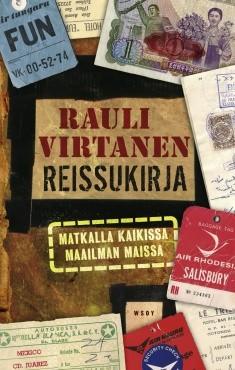 Reissukirja : matkalla kaikissa maailman maissa, Rauli Virtanen
