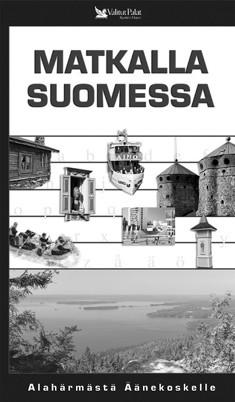 Matkalla Suomessa : Alahärmästä Äänekoskelle, Mikko Mansikka