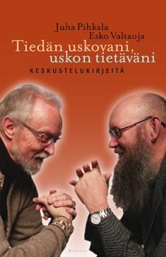 Tiedän uskovani, uskon tietäväni : keskustelukirjeitä, Juha Pihkala
