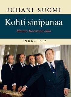 Kohti sinipunaa : Mauno Koiviston aika 1986-1987, Juhani Suomi