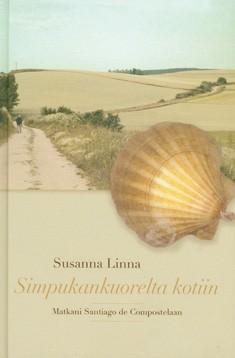 Simpukankuorelta kotiin : matkani Santiago de Compostelaan, Susanna Linna