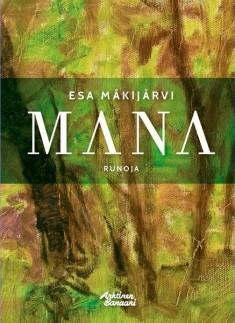 Mana : runoja, Esa Mäkijärvi