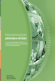 Altavastaajasta ykköskenttään : Suomen teknologiapolitiikan ja sen toimijaorganisaatioiden kehitysvaiheita 1960-luvulta nykypäivään, Eero Murto