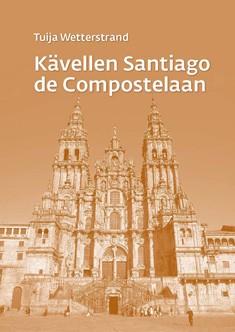 Kävellen Santiago de Compostelaan : matkakirja, muun muassa, Tuija Lehtonen