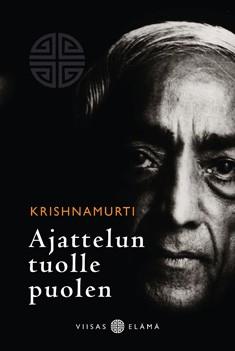 Ajattelun tuolle puolen, J. Krishnamurti