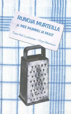 Runoja murteilla : mee mummu ja muut, Heli Laaksonen