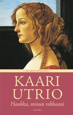 Haukka, minun rakkaani, Kaari Utrio