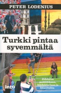 Turkki pintaa syvemmältä : johdatus politiikkaan, lähihistoriaan ja Istanbuliin, Peter Lodenius