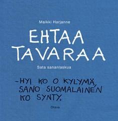 Ehtaa tavaraa : sata sananlaskua, Maikki Harjanne