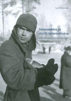 Sotavankien ja siviili-internoitujen sodanaikainen kuolleisuus : muonahuolto, tautisuus ja Punaisen Ristin toimettomuus 1939-44, Lars Westerlund