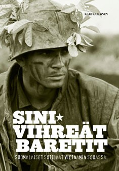 Sinivihreät baretit : suomalaiset sotilaat Vietnamin sodassa, Kari Kallonen