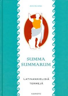 Summa summarum : latinankielisiä termejä, Arto Kivimäki