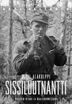 Olavi Alakulppi, sissiluutnantti : Marskin ritari ja maailmanmestari, Kari Kallonen