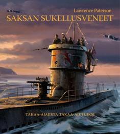 Saksan sukellusveneet : takaa-ajajista takaa-ajetuiksi, Lawrence Paterson