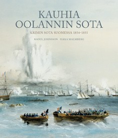 Kauhia Oolannin sota : Krimin sota Suomessa 1854-1855, Raoul Johnsson